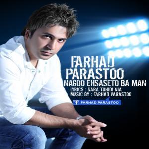 Farhad Parastoo – Nagoo Ehsaseto Ba Man