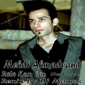 Mehdi Ahmadvand – Roto Kam Kon