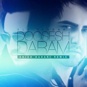 Ali Rahbari – Doosesh Daram (Arian Bahari Remix)