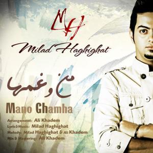 Milad Haghighat – Mano Ghamha