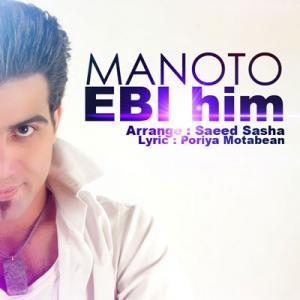 Ebi Him – Mano To