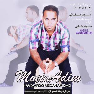 Moein Adim – Bargard o Negaham Kon