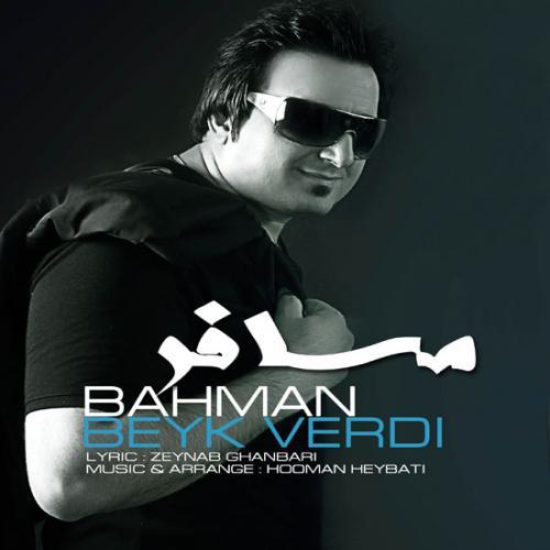 Bahman Beyk Verdi – Mosaafer