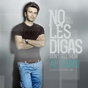 Ali Kiani – No Les Digas