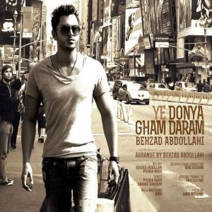 Behzad Abdollahi – Ye Donya Gham Daram