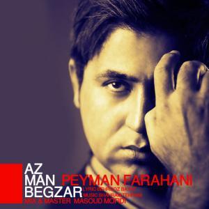Peyman Farahani – Az Man Begzar