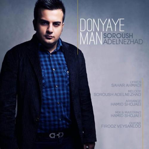 Soroosh AdelNejad – Donyaye Man