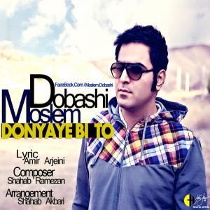 Moslem Dobashi – Donyaye Bi To