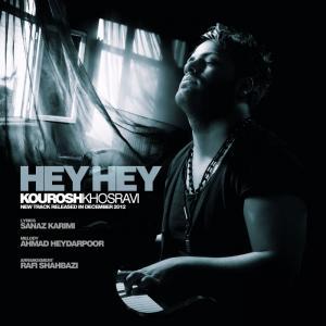 Kourosh Khosravi – Hey Hey