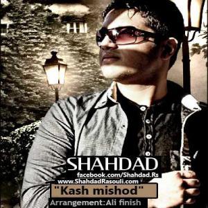 Shahdad – Kash Mishod
