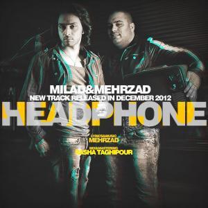 Mehrzad & Milad – Headphone
