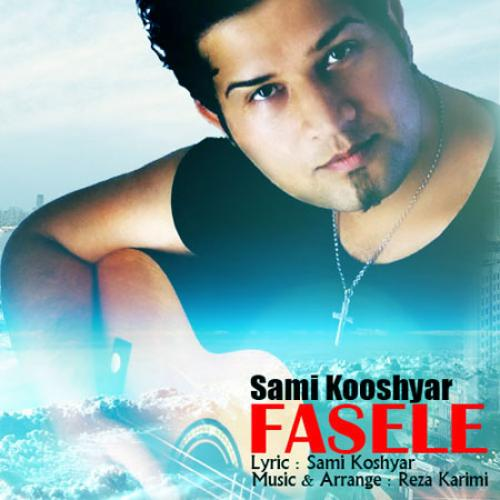 Sami Koshyar – Fasele