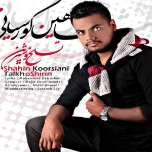 Shahin Koorsiani – Talkho Shirin