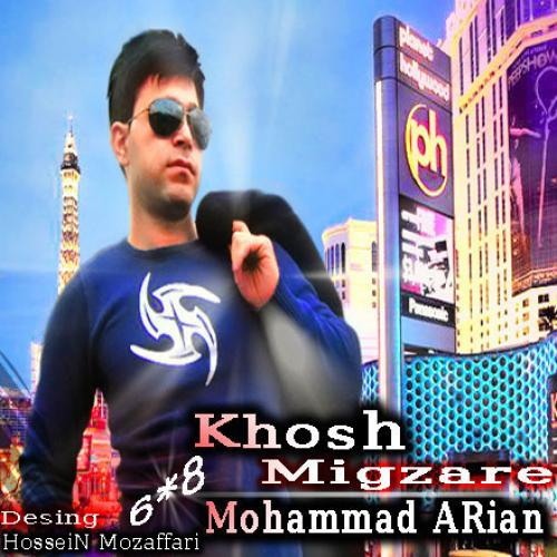 Mohammad Arian – khosh Migzare