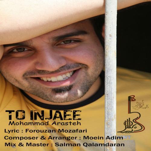 Mohammad Arasteh – To Injayi