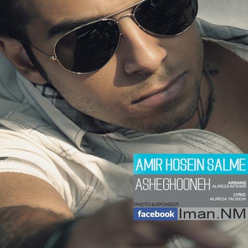 Amir Hossein Salme – Asheghoone