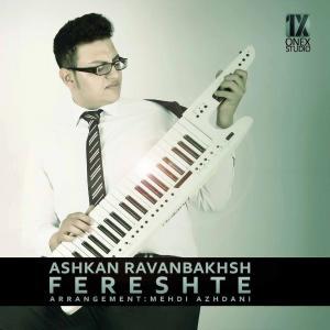 Ashkan Ravanbakhsh – Fereshte