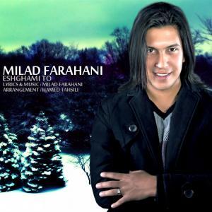Milad Farahani – Eshghami To