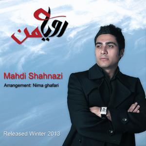 Mahdi Shahnazi – Royaye man