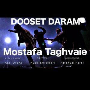 Mostafa Taghvaie – Dooset Daraam