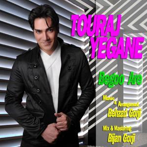 Touraj Yegane – Begoo Are