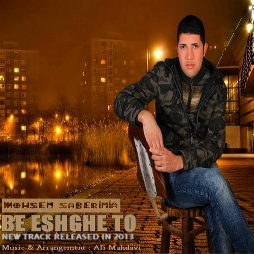 Mohsen Saberinia – Be Eshghe To