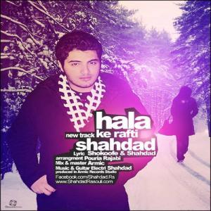 Shahdad – Hala Ke Rafti