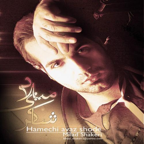 Milad Shakeri – Hamechi Aaz Shode