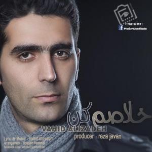 Vahid Alizadeh – Khalasam Kon