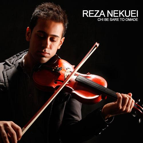 Reza Nekuei – Chi Be Sare To Omade
