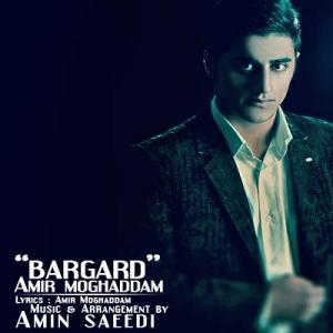Amir Moghaddam – Bargard