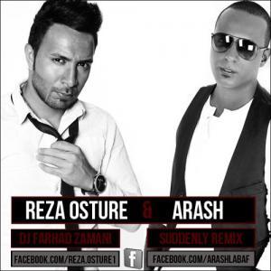 Reza Osture – Suddenly Remix (Ft Arash)