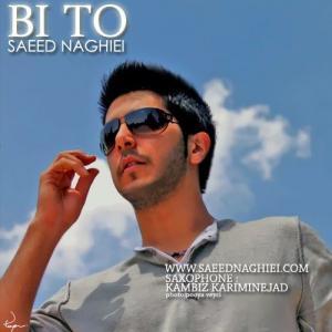 Saeed Naghiei – Bi To