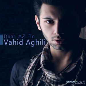 Vahid Aghili – Door Az To
