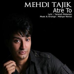 Mehdi Tajik – Atre To