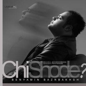 Benyamin Bazrbakhsh – Chi Shode