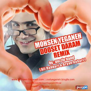 Mohsen Yeganeh – Dooset Daram Remix