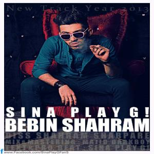 Sina PlayG! – Bebin Shahram