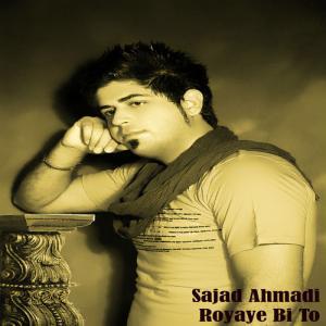 Sajad Ahmadi – Royaye Bi To