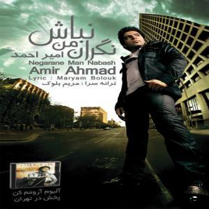 Amir Ahmad – Negarane Man Nabash