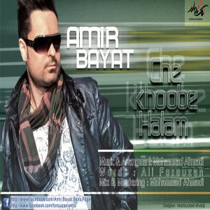 Amir Bayat – Che Khoobe HalamM