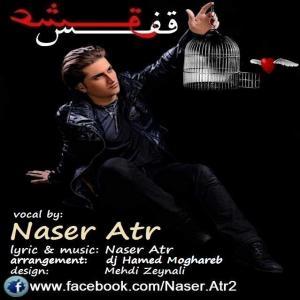 Naser Atr – Ghafase Eshgh