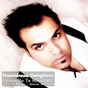Hamidreza Dehghani – Halam Ba To Khoobeh