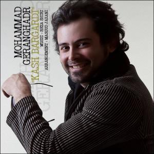 Mohammad Geranghadr – Kash Bargardi