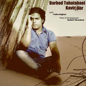 Barbod Tabatabaei – Kavir & Abr