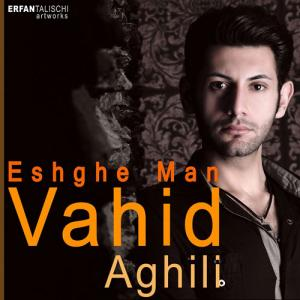 Vahid Aghili – Eshgh E Man