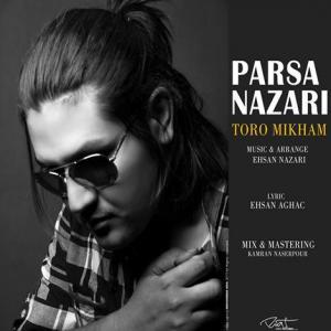 Parsa Nazari – Toro Mikham