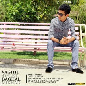 Ramin Ramtin – Vaghti Delet Baghal Mikhad