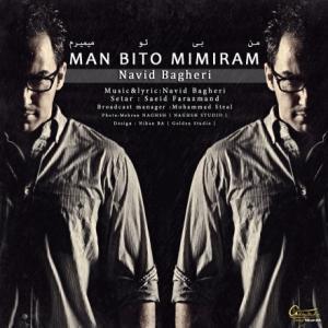 Navid Bagheri – Man Bi To Mimiram