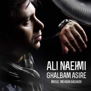 Ali Naeimi – Ghalbam Asire